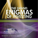 The Grand Enigmas of Investing